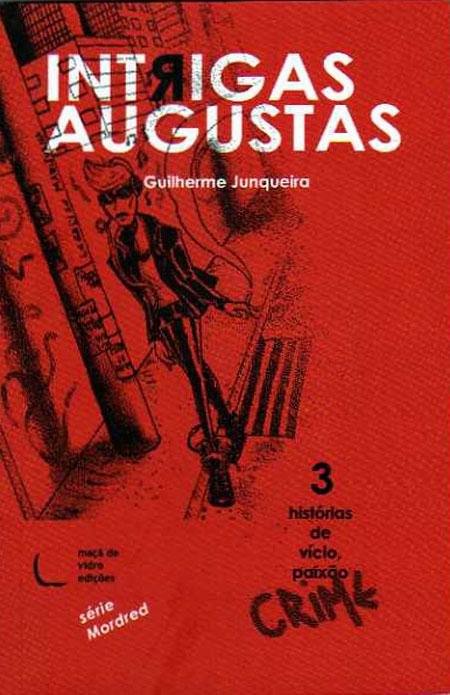 Livro: Intrigas Augustas de Guilherme Junqueira, foto 1